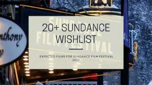 20+ Sundance Wishlist